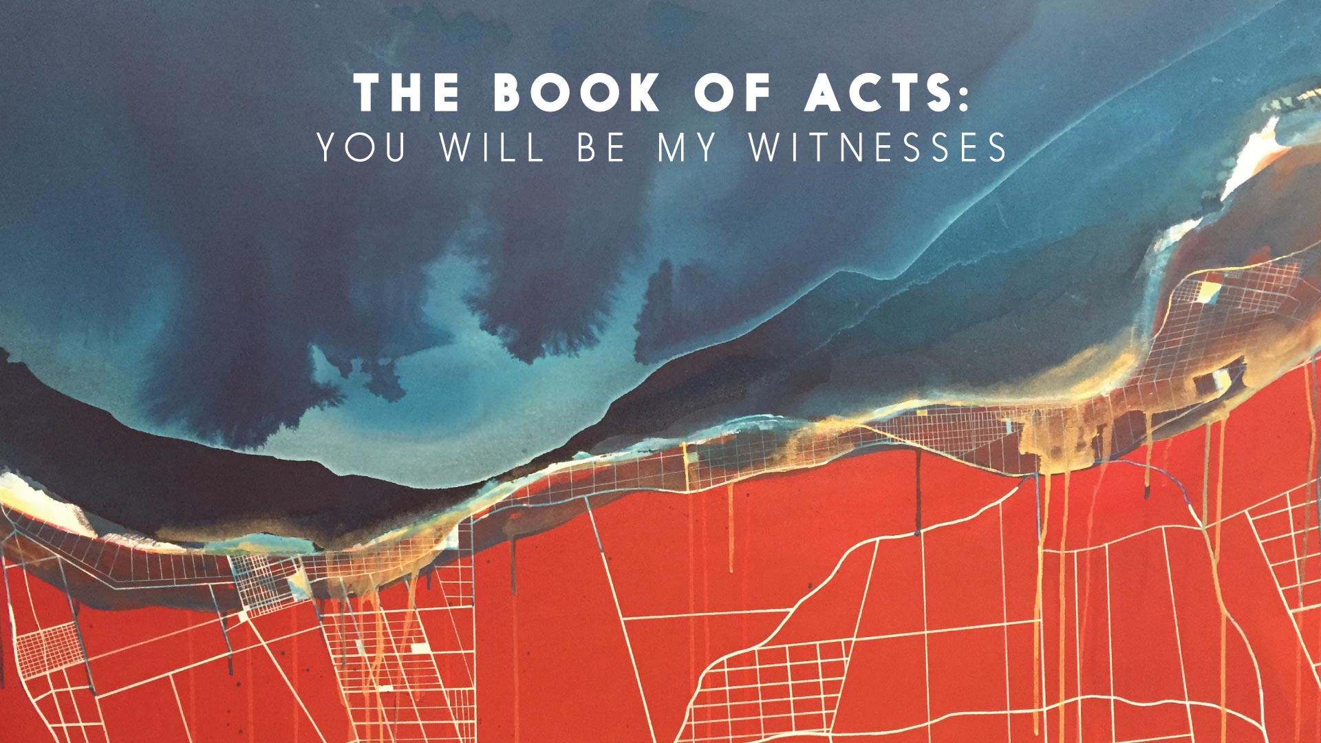 The Book of Acts: You Will Be My Witnesses