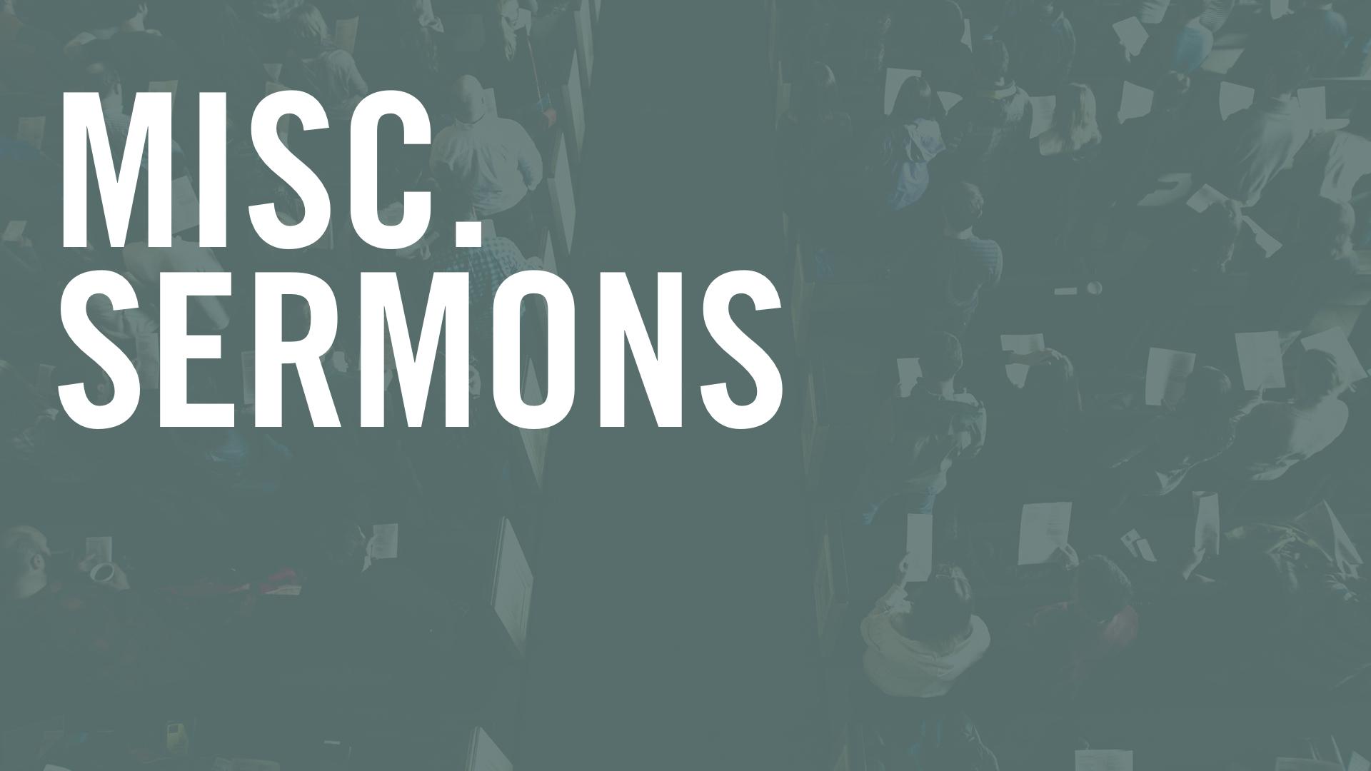 Misc. Sermons